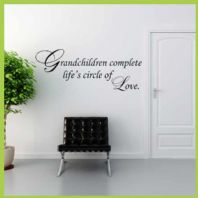 Grandchildren Complete Life's Circle of Love ~ Wall sticker / decals